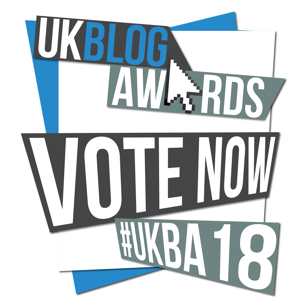 Vote for me in the UK Blog Awards 2018